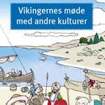 Hæfte vedrørende vikingernes møde med andre kulturer. Undervisningsmateriale til 3.-5. klassetrin.